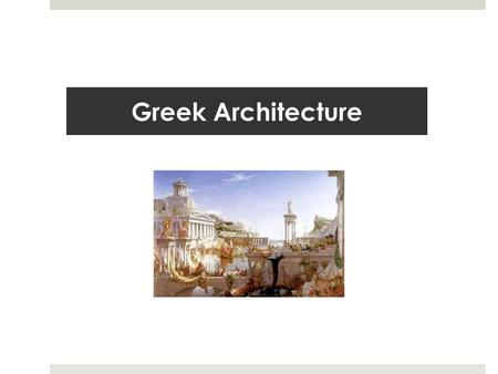 Greek Architecture.