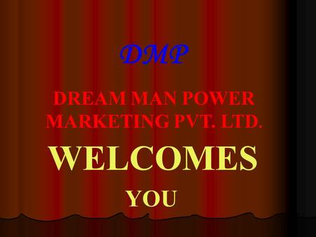 DMP DREAM MAN POWER MARKETING PVT. LTD. WELCOMES YOU.