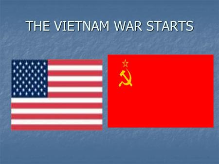 THE VIETNAM WAR STARTS. EARLY VIETNAM Long history of fighting (Mongols, Chinese) Long history of fighting (Mongols, Chinese) France colonizes Vietnam.