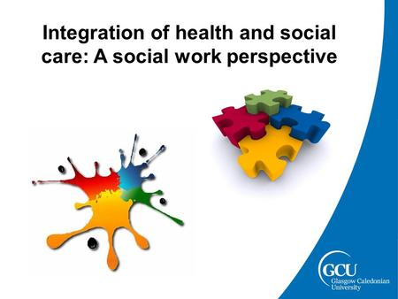 Integration of health and social care: A social work perspective.