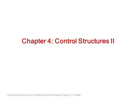 Chapter 4: Control Structures II