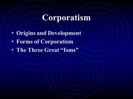 Corporatism Origins and Development Forms of Corporatism