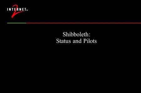 Shibboleth: Status and Pilots. The Golden Age of Plywood.