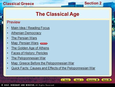 Classical Greece Section 2 Preview Main Idea / Reading Focus Athenian Democracy The Persian Wars Map: Persian Wars The Golden Age of Athens Faces of History: