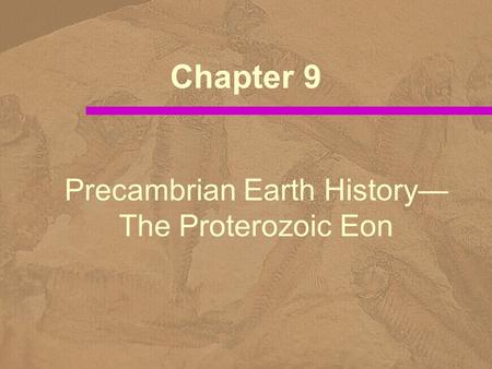 Precambrian Earth History—The Proterozoic Eon