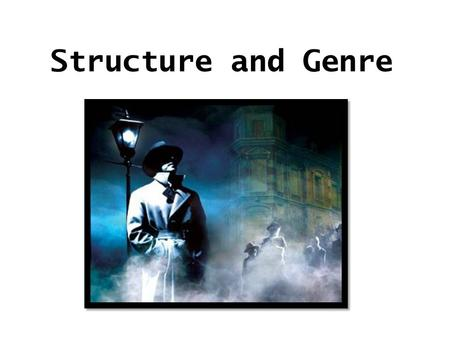 Structure and Genre. What genres could 'An Inspector Calls' fit into?