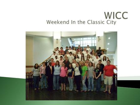 Weekend In the Classic City.  WICC is held once a year by 4-H  WICC is where high school 4-Hers meet at the University of Georgia to learn more about.