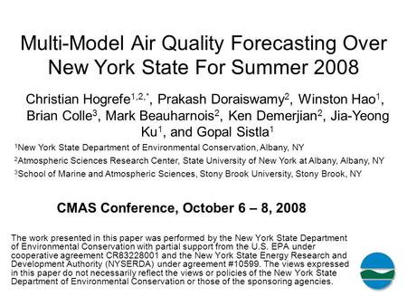 CMAS Conference, October 6 – 8, 2008 The work presented in this paper was performed by the New York State Department of Environmental Conservation with.