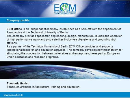 Www.ecm-office.de ECM Office is an independent company, established as a spin-off from the department of Aeronautics at the Technical University of Berlin.
