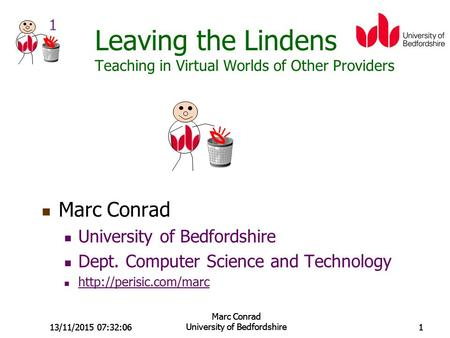 1 13/11/2015 07:33:37 Marc Conrad University of Bedfordshire113/11/2015 07:33:37 Marc Conrad University of Bedfordshire1 Leaving the Lindens Teaching in.