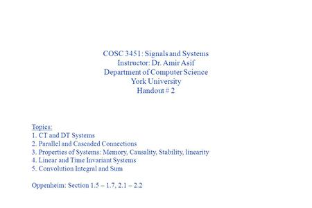 COSC 3451: Signals and Systems Instructor: Dr. Amir Asif