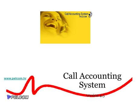Call Accounting System version 4.5 www.pelcom.hr.