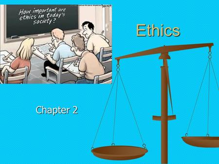 "Ethics Chapter 2. Introduction Ethics are human values that describe how one lives and what we term as ""Correct"" behavior Ethics are human values that."