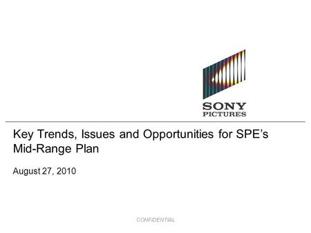 CONFIDENTIAL Key Trends, Issues and Opportunities for SPE's Mid-Range Plan August 27, 2010.