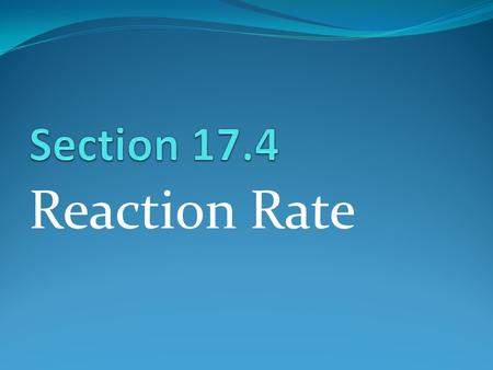 Reaction Rate. Reaction Rate: It's the change in the concentration of reactants per unit time as reaction proceeds. The area of chemistry that is concerned.