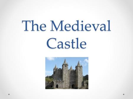 The Medieval Castle. The first medieval castles were built during the 9 th century (year 800) Castle image by Gonçalo Carreira retreived May 18, 2015.