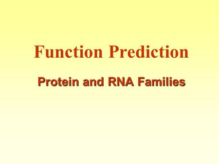 Protein and RNA Families