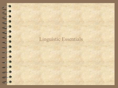 1 Linguistic Essentials. 2 Parts of Speech and Morphology 4 Parts of Speech correspond to syntactic or grammatical categories such as noun, verb, adjectives.