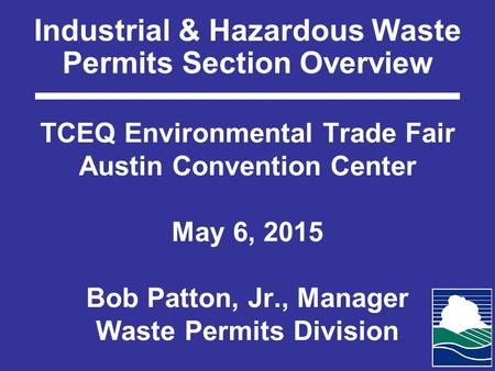 Industrial & Hazardous Waste Permits Section Overview