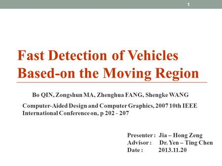 Bo QIN, Zongshun MA, Zhenghua FANG, Shengke WANG Computer-Aided Design and Computer Graphics, 2007 10th IEEE International Conference on, p 202 - 207 Presenter.
