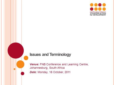 Issues and Terminology Venue: FNB Conference and Learning Centre, Johannesburg, South Africa Date: Monday, 18 October, 2011.