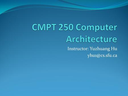 Instructor: Yuzhuang Hu Design strategy in ASM.