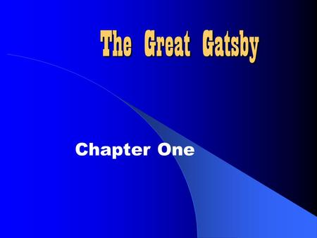 The Great Gatsby Chapter One. Gatsby and America Nick immediately establishes the influence of his father on page 7 Which relates to the idea of how the.