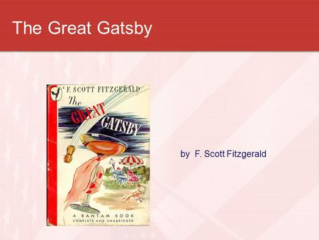 The Great Gatsby by F. Scott Fitzgerald.