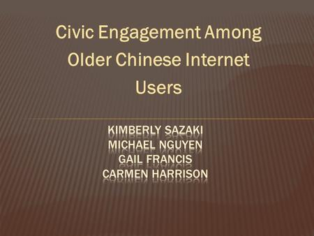 Civic Engagement Among Older Chinese Internet Users.