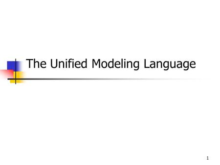 1 The Unified Modeling Language. 2 The Unified Modeling Language (UML) is a standard language for writing software blueprints. The UML may be used to.