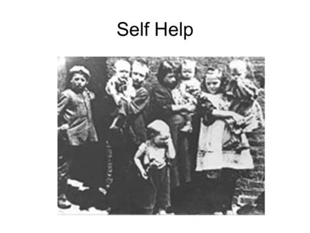 Self Help. Laissez Faire Laissez – Faire means to do nothing or not interfere. Many people believed that governments should not interfere in the lives.