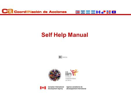 Self Help Manual Inicio. **************** When connecting to the CA site you should type your username and password. The system recognizes.