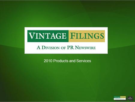 2010 Products and Services. Vintage Filings, is a full service financial printing and compliance firm offering a comprehensive suite of services for public.
