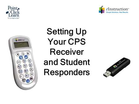 Setting Up Your CPS Receiver and Student Responders.