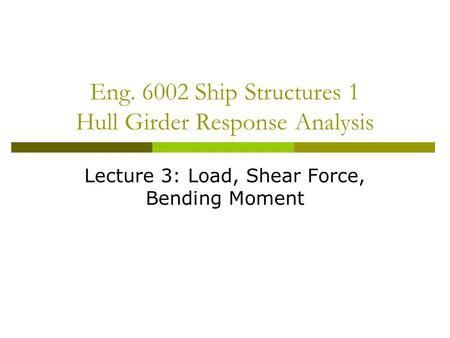 Eng Ship Structures 1 Hull Girder Response Analysis