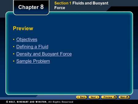 Preview Objectives Defining a Fluid Density and Buoyant Force Sample Problem Chapter 8 Section 1 Fluids and Buoyant Force.