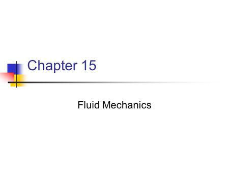 Chapter 15 Fluid Mechanics. States of Matter Solid Has a definite volume and shape Liquid Has a definite volume but not a definite shape Gas – unconfined.