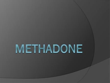  Methadone is prescribed to relieve moderate to severe pain that has not been relieved by non-narcotic pain relievers.