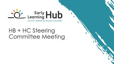 HB + HC Steering Committee Meeting. Meeting Objectives To inform community partners about the NW Health Foundation Grant opportunity To introduce the.