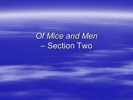 Of Mice and Men – Section Two. Foreshadowing What is foreshadowing? A subtle hint about something that will happen later in the book. Often a signal that.