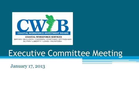 Executive Committee Meeting January 17, 2013. Introductions (as necessary) Determine quorum.