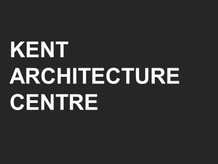 KENT ARCHITECTURE CENTRE. 3 topics About us The National Planning Policy Framework –Engaging communities in planning –Policy and plan making support –Development.