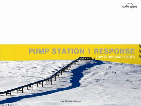 Agenda... Overview: Tom Barrett, Alyeska President – What happened: Winter shutdown – extraordinary response – What we are doing… Reviewing pipeline reliability.