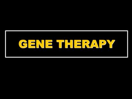 GENE THERAPY. Any procedure intended to treat or alleviate disease by genetically modifying the cells of a patient.