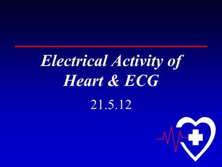Electrical Activity of Heart & ECG
