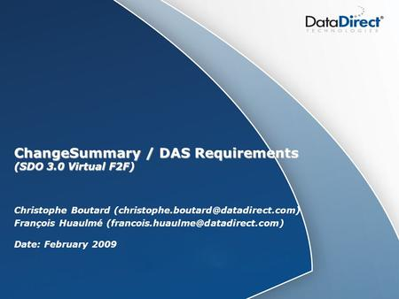 ChangeSummary / DAS Requirements (SDO 3.0 Virtual F2F) Christophe Boutard François Huaulmé