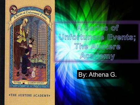 A Series of Unfortunate Events; The Austere Academy