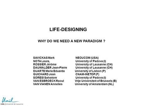 LIFE-DESIGNING WHY DO WE NEED A NEW PARADIGM ?
