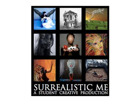 Surrealistic Me was an international artistic challenge aimed at high school students. Classrooms around the world could participate and upload their.