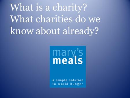 Mary's Meals is administered through Scottish International Relief a company limited by guarantee Coy No.SC265941 Reg. Office: Craig lodge, Dalmally Argyll.